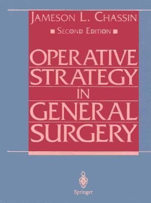Operative Strategy in General Surgery: An Expositive Atlas 9780387979687