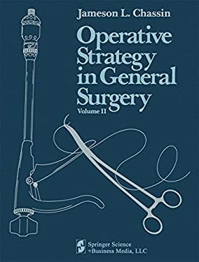 Operative Strategy in General Surgery: An Expositive Atlas 9780387909844