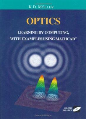 Optics: Learning by Computing, with Examples Using MathCAD 9780387953601