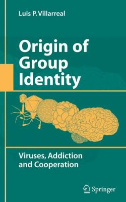 Origin of Group Identity: Viruses, Addiction and Cooperation 9780387779973