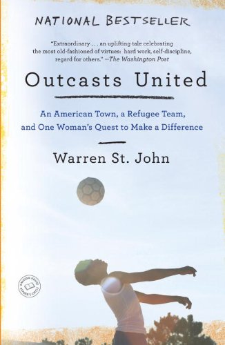 Outcasts United: An American Town, a Refugee Team, and One Woman's Quest to Make a Difference 9780385522045