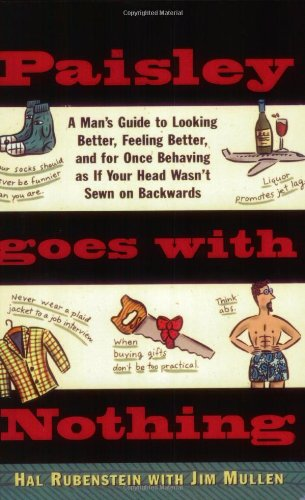 Paisley Goes with Nothing: A Man's Guide to Style 9780385483933
