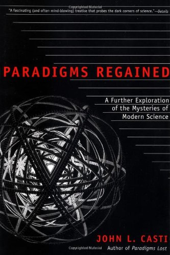 Paradigms Regained: A Further Exploration of the Mysteries of Modern Science 9780380731718