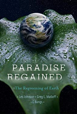 Paradise Regained: The Regreening of Earth 9780387799858