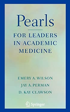 Pearls for Leaders in Academic Medicine 9780387771137