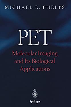 Pet: Molecular Imaging and Its Biological Applications 9780387403595
