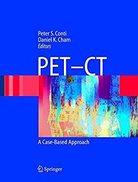 Pet-CT: A Case Based Approach 9780387208589