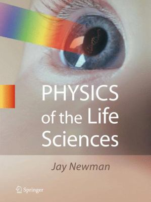 Physics of the Life Sciences 9780387772585