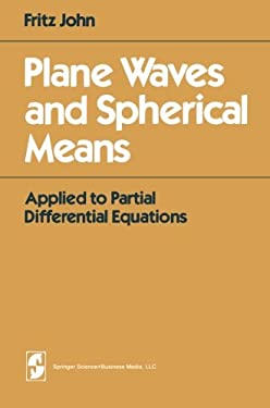 Plane Waves and Spherical Means: Applied to Partical Differential Equations 9780387905655