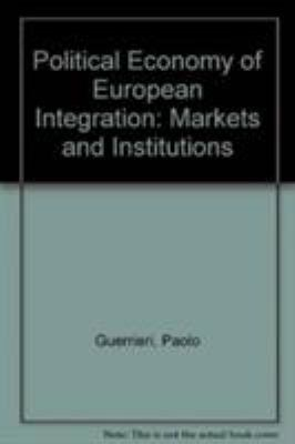 Political Economy of European Integration: Markets and Institutions