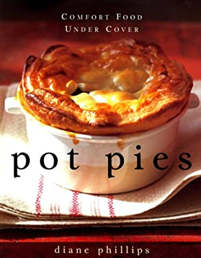 Pot Pies: Comfort Food Under Cover 9780385494588
