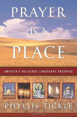 Prayer Is a Place: America's Religious Landscape Observed 9780385504409