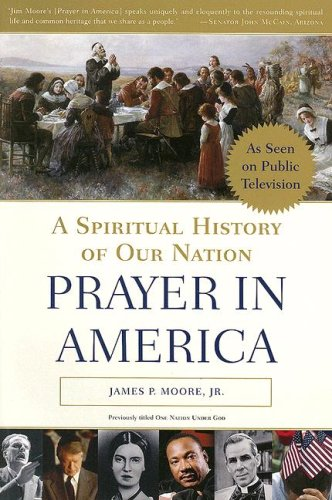 Prayer in America: A Spiritual History of Our Nation 9780385504041