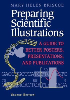 Preparing Scientific Illustrations: A Guide to Better Posters, Presentations, and Publications 9780387945811