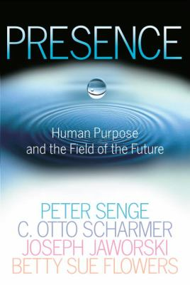 Presence: Human Purpose and the Field of the Future 9780385516303