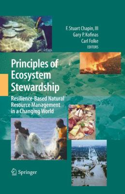 Principles of Ecosystem Stewardship: Resilience-Based Natural Resource Management in a Changing World 9780387730325