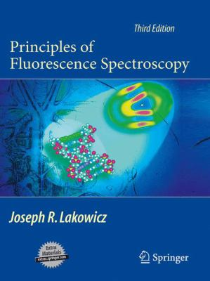 Principles of Fluorescence Spectroscopy [With CDROM] 9780387312781