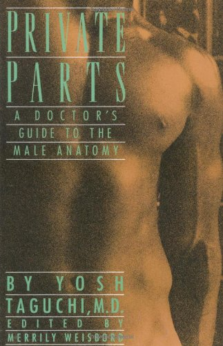 Private Parts: A Doctor's Guide to the Male Anatomy 9780385262002