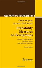 Probability Measures on Semigroups: Convolution Products, Random Walks and Random Matrices