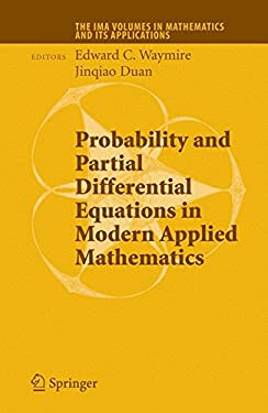 Probability and Partial Differential Equations in Modern Applied Mathematics 9780387258799