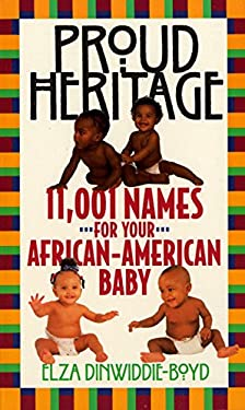 Proud Heritage: 11001 Names for Your African-American Baby 9780380773404