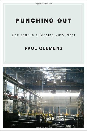 Punching Out: One Year in a Closing Auto Plant 9780385521154