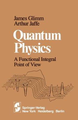 Quantum Physics: A Functional Integral Point of View 9780387905624