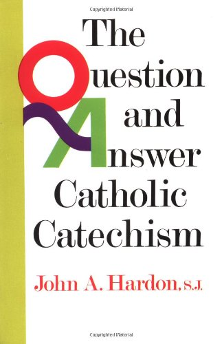 Questions & Answers Catholic Catechism 9780385136648