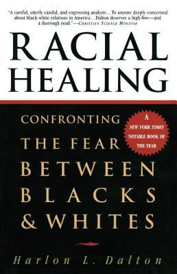 Racial Healing: Confronting the Fear Between Blacks & Whites 9780385475174
