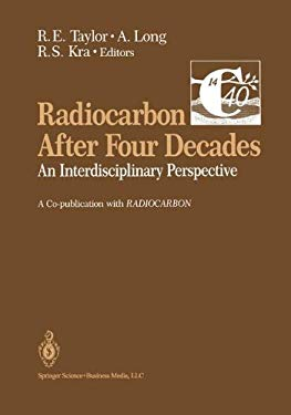 Radiocarbon After Four Decades: An Interdisciplinary Perspective 9780387977140
