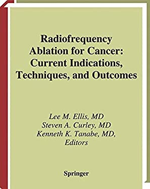 Radiofrequency Ablation for Cancer: Current Indications, Techniques and Outcomes 9780387955643