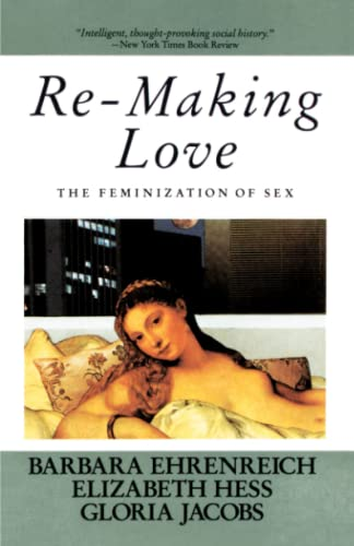Re-Making Love: The Feminization of Sex 9780385184991