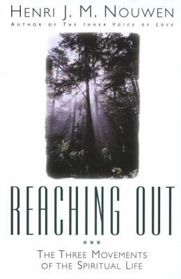 Reaching Out: The Three Movements of the Spiritual Life 9780385236829