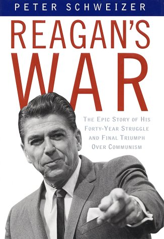 Reagan's War: The Epic Story of His Forty Year Struggle and Final Triumph Over Communism 9780385504713