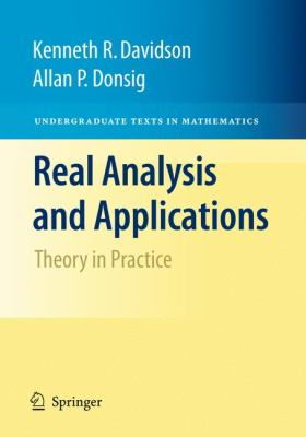 Real Analysis and Applications: Theory in Practice 9780387980973