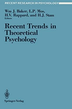 Recent Trends in Theoretical Psychology: Proceedings of the Second Biannual Conference of the International Society for Theoretical Psychology, April 9780387967578