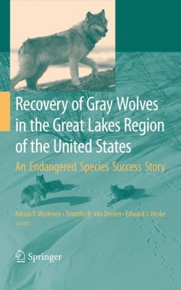 Recovery of Gray Wolves in the Great Lakes Region of the United States: An Endangered Species Success Story 9780387859514