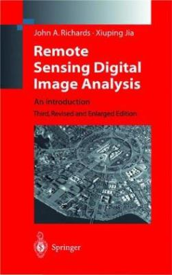 Remote Sensing Digital Image Analysis: An Introduction 9780387582191