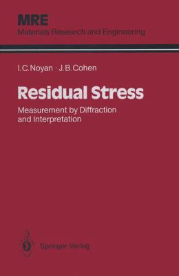 Residual Stress: Measurement by Diffraction and Interpretation 9780387963785