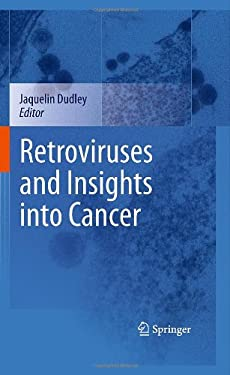 Retroviruses and Insights Into Cancer 9780387095806