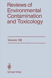 Reviews of Environmental Contamination and Toxicology 106