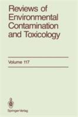 Reviews of Environmental Contamination and Toxicology 117 9780387974033
