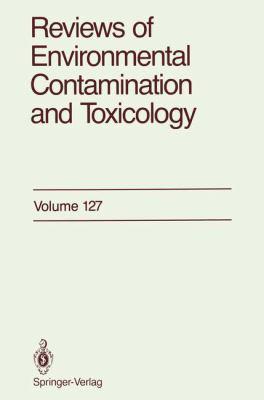 Reviews of Environmental Contamination and Toxicology 127 9780387978291
