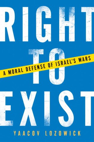 Right to Exist: A Moral Defense of Israel's Wars 9780385509053