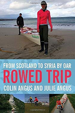 Rowed Trip: From Scotland to Syria by Oar 9780385666343