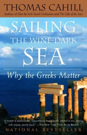 Sailing the Wine-Dark Sea: Why the Greeks Matter 9780385495547