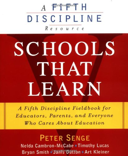 Schools That Learn: A Fifth Discipline Fieldbook for Educators, Parents, and Everyone Who Cares about Education 9780385493239