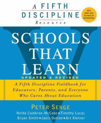 Schools That Learn (Updated and Revised): A Fifth Discipline Fieldbook for Educators, Parents, and Everyone Who Cares about Education 9780385518222