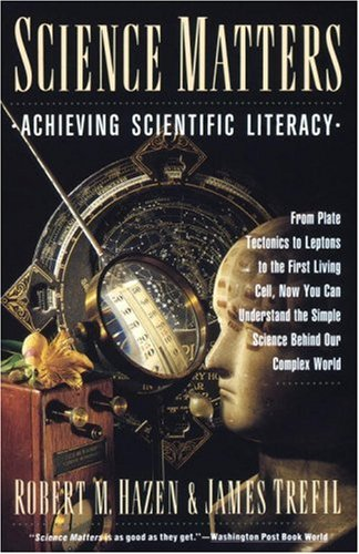 Science Matters: Achieving Scientific Literacy 9780385261081