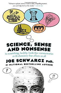 Science, Sense and Nonsense: 61 Nourishing, Healthy, Bunk-Free Commentaries on the Chemistry That Affects Us All 9780385666046